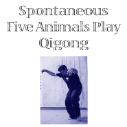 Spontaneous Five Animals Play Qigong Online Tuition